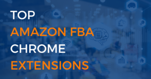 The Top Amazon FBA Chrome Extensions