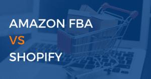 Amazon FBA Vs Shopify