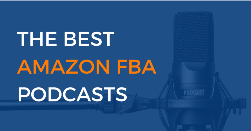 The Best Amazon FBA Podcasts