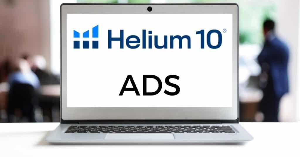 Helium 10 ADS PPC Review