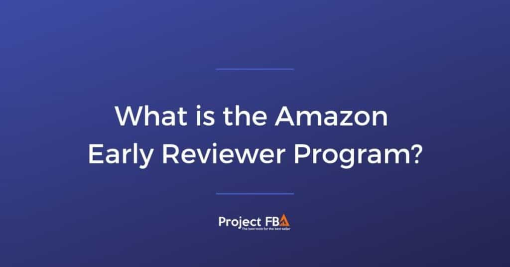 Amazon Early Reviewer Program What is it