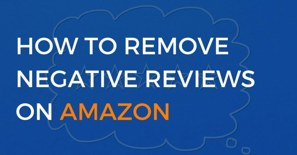 how to remove negative reviews on amazon